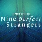 Nine Perfect Strangers: Hulu présente la série dramatique de Nicole Kidman (vidéo)