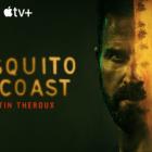 La côte des moustiques: saison deux?  La série Apple TV + a-t-elle déjà été annulée ou renouvelée?