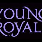 [OPINION] Young Royals : ce que j'attends de son avenir