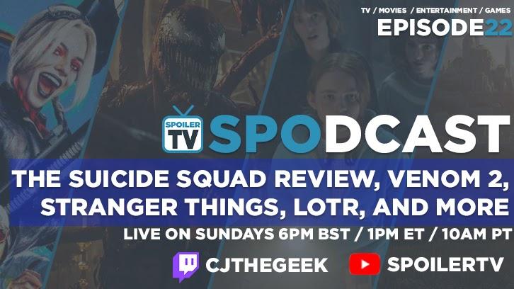 The Suicide Squad Review, Venom 2, Stranger Things, LOTR et plus – SpoilerTV Spodcast 22
